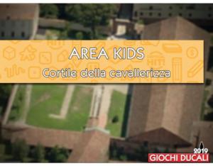Area KIDS a Giochi Ducali 2019